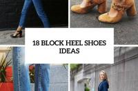 18 Trendy Block Heel Shoes Ideas For This Season 19
